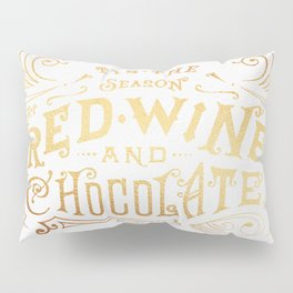 Tis the Season for Red Wine and Chocolate – White Pillow Sham