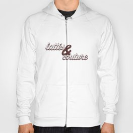 Lattes & Couture Hoody