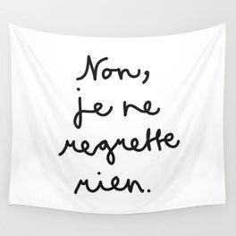 Non, je ne regrette rien Wall Tapestry