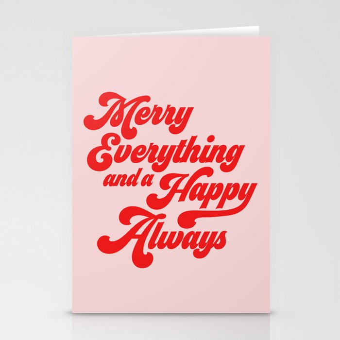 Merry Everything And A Happy Always Stationery Cards