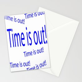 Time is out  (A7 B0110) Stationery Cards