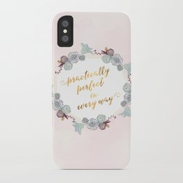 Practically Perfect iPhone Case