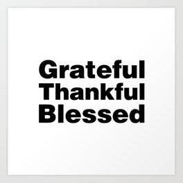 Grateful Thankful Blessed Art Print