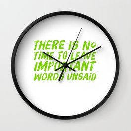 There Is Little Time Wall Clock