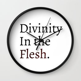 Divinity in the flesh Wall Clock