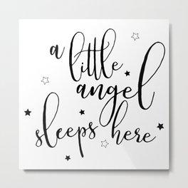 A little angel sleeps here (Black and white) Metal Print