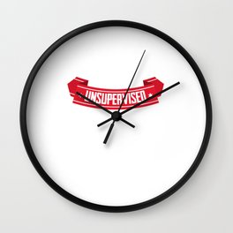 Funny In My Defense I Was Left Unsupervised Wall Clock