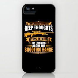 It May Look Like I'm Having Deep Sniper iPhone Case