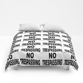 NO TRESPASSING Comforters