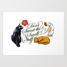 Don't Sweat the Small Stuff Art Print