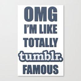 Tumblr Famous Canvas Print