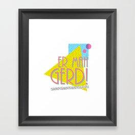 ER MAH GERD Framed Art Print