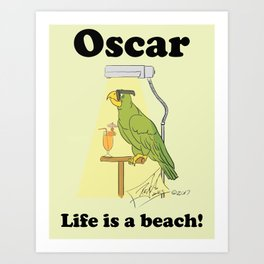 Oscar, life is a beach! Art Print