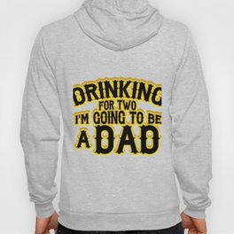 Drinking For Two Dad To Be Funny Hoody