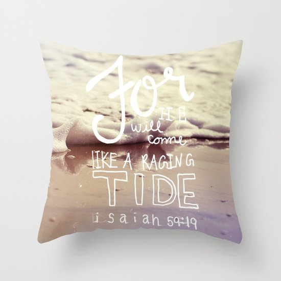 He will come like a raging tide Throw Pillow