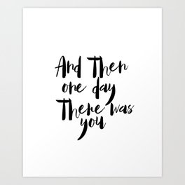 Printable Wall art, Wedding Sign, And then one day there was you, Love Wall Art, Bedroom Print, Brid Art Print