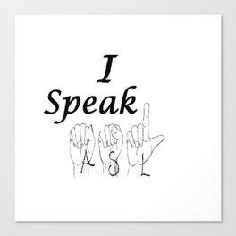 I Speak ASL Canvas Print