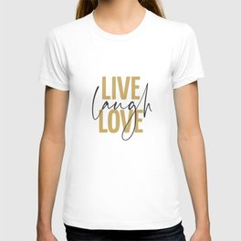LIVE. LAUGH. LOVE. Inspirational Quote. Yellow Gold. Beige. T-shirt