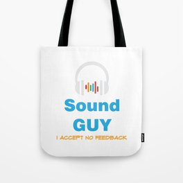 Funny Feedback Tshirt Designs Sound Guy Tote Bag
