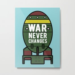 War Never Changes (Nuke) Metal Print