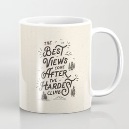 The Best Views Come After The Hardest Climb monochrome typography poster Coffee Mug