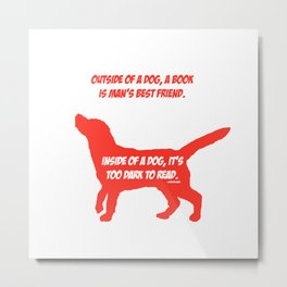 Outside of a Dog (Red) Metal Print