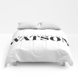 I Always Pictured You As Watson Comforters