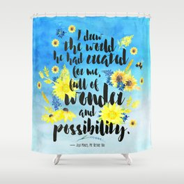 Me Before You - Wonder and Possibility Shower Curtain