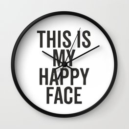 This Is My Happy Face Wall Clock