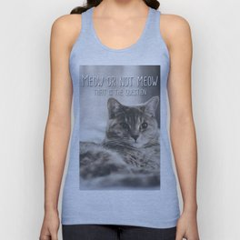 Cat - Meow or not meow that is the question Unisex Tank Top
