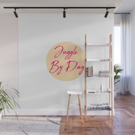 Juggle by Day Fun Juggling Quote Wall Mural