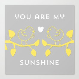 You are my sunshine grey Canvas Print