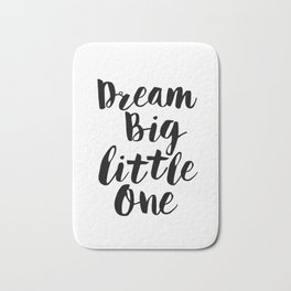 Dream Big Little One black-white minimalist childrens room nursery poster home wall decor bedroom Bath Mat