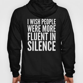 I Wish People Were More Fluent in Silence (Red) Hoody