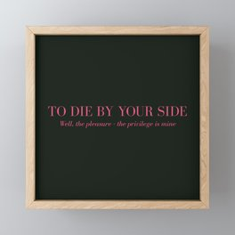 To Die By Your Side Framed Mini Art Print