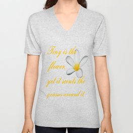 Tiny Is The Flower, Yet It Scents The Grasses Around It Unisex V-Neck