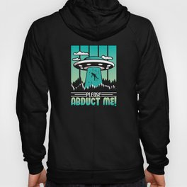 Please Abduct Me aliens shirt science Hoody