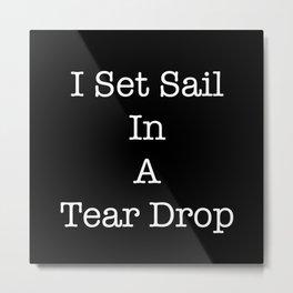 Tear Drop Metal Print