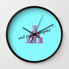 And So Sew It Begins Funny Sew Wall Clock