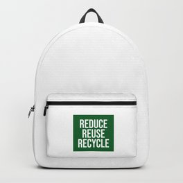 REDUCE REUSE RECYCLE - go green Backpack