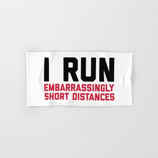 Run Short Distances Funny Quote Hand & Bath Towel