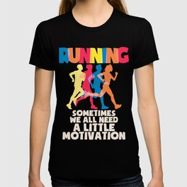 Motivation Inspiration Great Sayings Gift Idea T-shirt