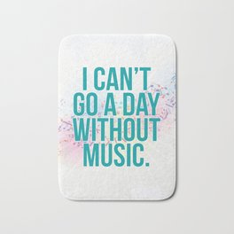 A Day Without Music Quote Bath Mat