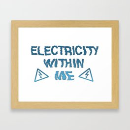 Electriity Within Me Framed Art Print