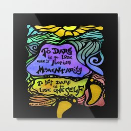 To Dare Metal Print