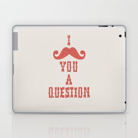 I mustache you a question Laptop & iPad Skin