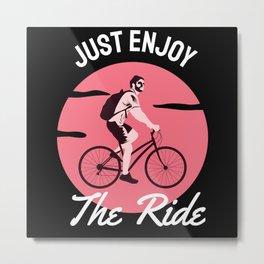 Just enjoy the ride biker gifts Metal Print