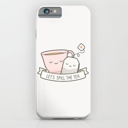 Let's Spill The Tea iPhone Case