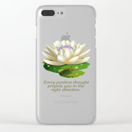 Yoga Sacred Lotus Flower-Every Positive Thought Propels You In the Right Direction Clear iPhone Case