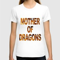mother of dragons T-shirts featuring Mother of dragons by siti fadillah